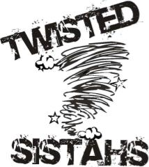 TWISTED SISTAHS -- DEDHAM, MA